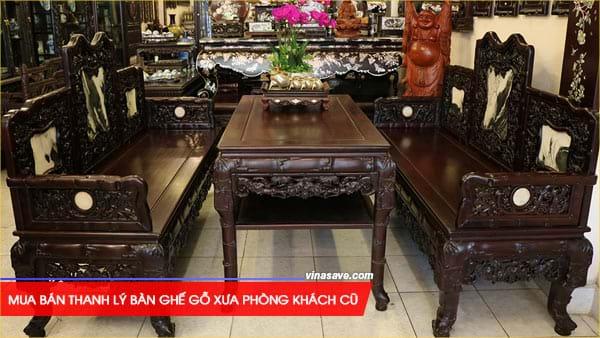 Mua bán thanh lý bàn ghế gỗ xưa phòng khách cũ giá rẻ tại VinaSave 2